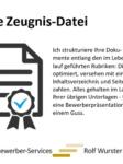 Bewerber-Services | Rolf Wurster. Die Zeugnisdatei.